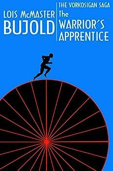 The Warrior's Apprentice (Vorkosigan Saga) (Miles Vorsokigan Book 2) (English Edition) van [Lois McMaster Bujold]