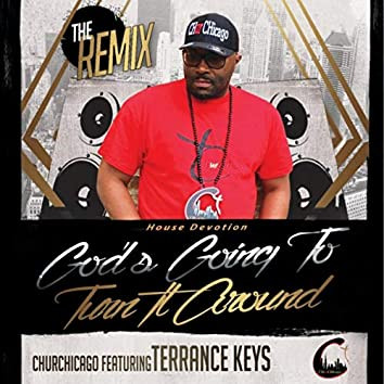 God's Going to Turn It Around (House Devotion) [Remix] [feat. Terrance Keys]