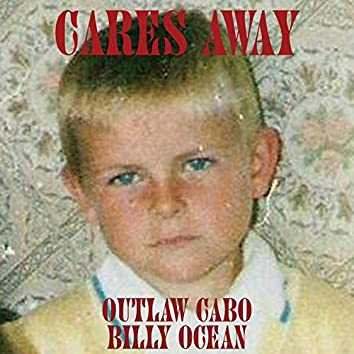 Cares Away