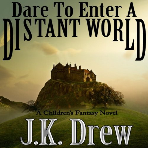 Dare to Enter a Distant World audiobook cover art