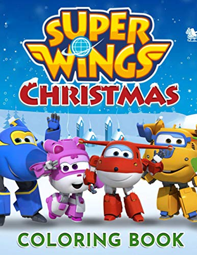 Super Wings Christmas Coloring Book: Favorite Book Adult Coloring Books For Men And Women High-Quality
