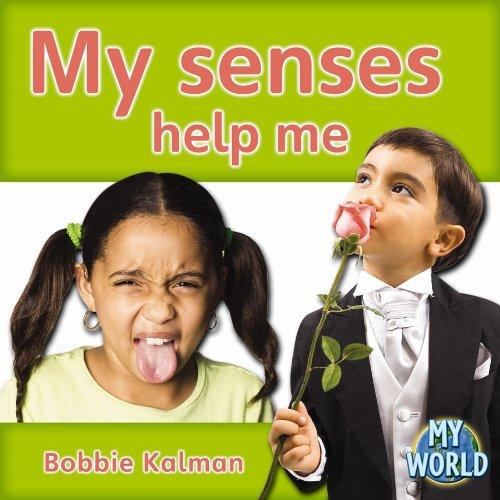My Senses Help Me (Bobbie Kalman's Leveled Readers: My World: D (Paperback))