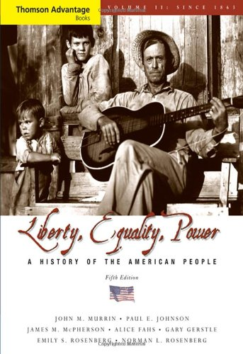 Cengage Advantage Books: Liberty, Equality, Power: A History of the American People, Volume II: Since 1863, Compact (Tho