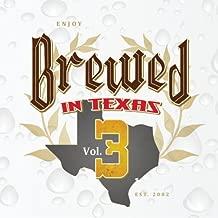 Brewed In Texas Volume 3