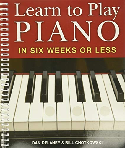Delaney Chotkowski, D: Learn to Play Piano in Six Weeks or L