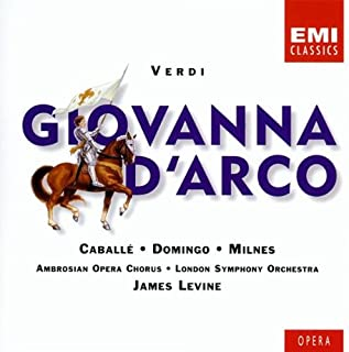 Verdi - Giovanna d'Arco Joan of Arc Caballé · Domingo · Milnes · LSO · Levine