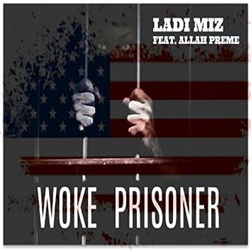Woke Prisoner (feat. Allah Preme)
