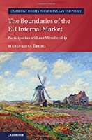 The Boundaries of the EU Internal Market: Participation without Membership (Cambridge Studies in European Law and Policy)
