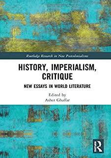 History, Imperialism, Critique: New Essays in World Literature