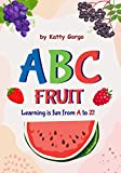 The ABC Fruit Book: Early learning book for young children who have difficulty remaining still. A Toddler's Alphabet of fruit