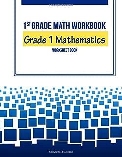 1st Grade Math Workbook: Grade 1 Mathematics Worksheet Book