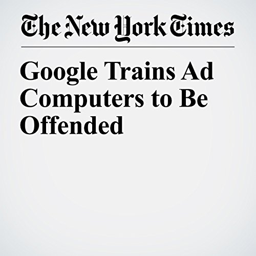 Google Trains Ad Computers to Be Offended copertina