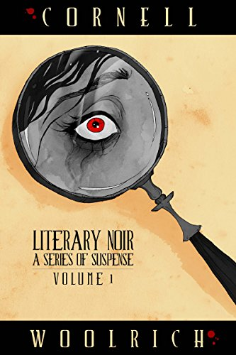 Literary Noir: A Series of Suspense: Volume One (English Edition)