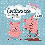 Contraires : Livre éducatif pour enfant - 2 à 5 ans: Premier imagier pour apprendre en s'amusant – Cadeau pour les tout-petits (Mon Premier Imagier)