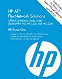 HP ATP FlexNetwork Solutions (HP0-Y49, HP2-Z29, HP2-Z30) (HP Expertone) (1st First Edition) [Hardcover]