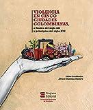 Violencia en cinco ciudades colombianas: a finales del siglo XX y a principios del siglo XXI