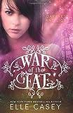 War of the Fae (Book 3, Darkness & Light) (Volume 3)