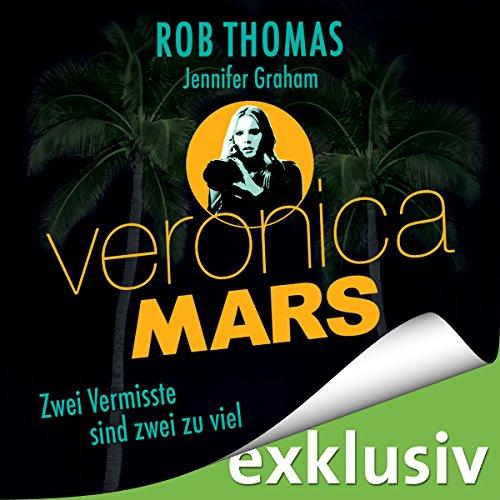 Veronica Mars - Zwei Vermisste sind zwei zu viel audiobook cover art