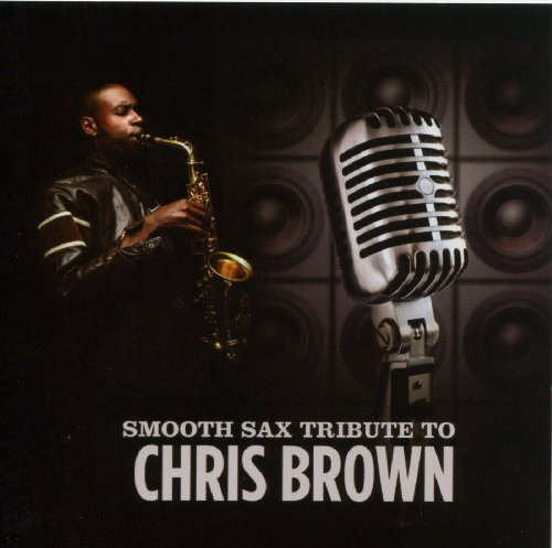 Smooth Sax Tribute to Chris Br