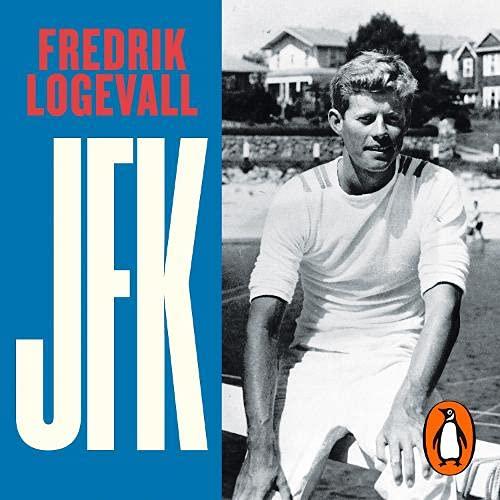 JFK Audiobook By Fredrik Logevall cover art