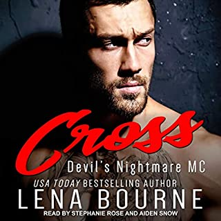 Cross     Devil's Nightmare MC Series, Book 1              By:                                                                                                                                 Lena Bourne                               Narrated by:                                                                                                                                 Stephanie Rose,                                                                                        Aiden Snow                      Length: 7 hrs and 18 mins     5 ratings     Overall 4.4