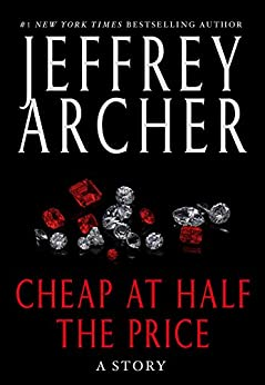 Cheap at Half the Price (Kindle Single) by [Jeffrey Archer]