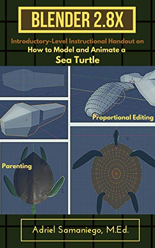 Blender 2.8X Introductory-Level Instructional Handout on How to Model and Animate a Sea Turtle: Proportional Editing and Parenting