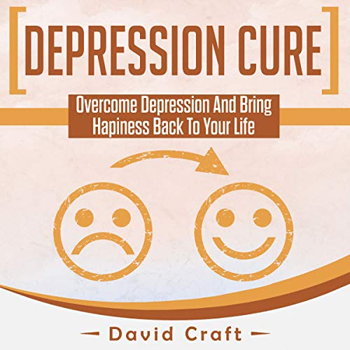 Depression Cure     Overcome Depression and Bring Happiness Back to Your Life              By:                                                                                                                                 David Craft                               Narrated by:                                                                                                                                 Daniel Adam Day                      Length: 1 hr and 39 mins     20 ratings     Overall 4.8