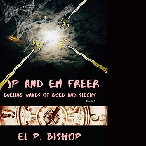JP and Em Freer Audiobook By El Bishop cover art