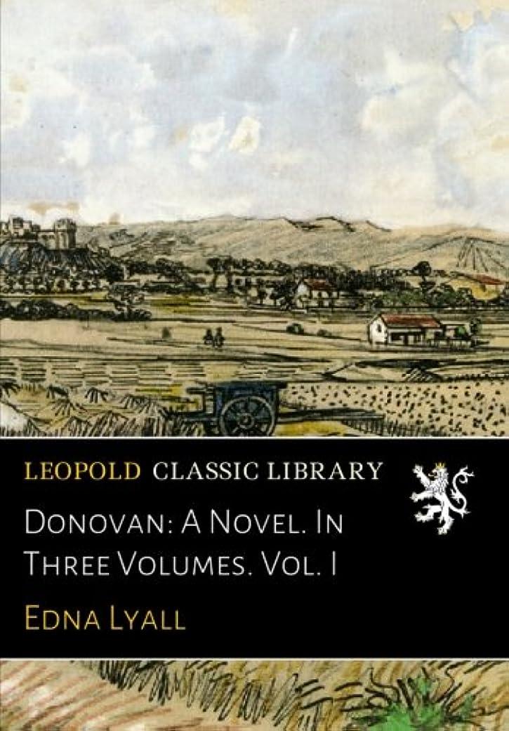 移植明日干し草Donovan: A Novel. In Three Volumes. Vol. I