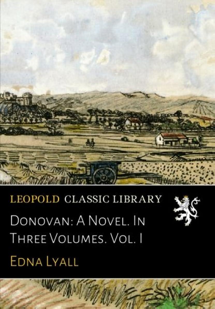 天文学ローブ童謡Donovan: A Novel. In Three Volumes. Vol. I