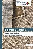 Libertad a 1 peseta: Escrito por Lola IrisarriEdición anotada de Pablo Ijalba