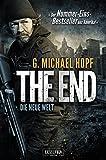 The End - Endzeit-Thriller - Der Nummer-Eins-Bestsellers aus Amerika! (Apokalypse, Dystopie, Spannung)