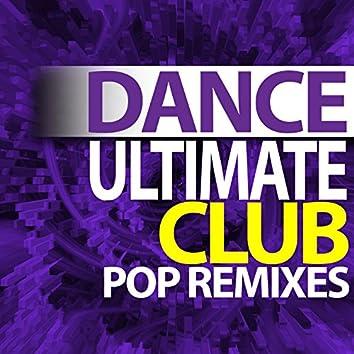 Ultimate Dance – Club Pop Remixes