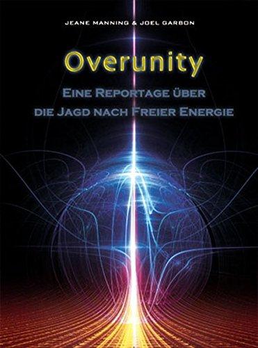 Overunity: Eine Reportage über die Jagd nach Freier Energie