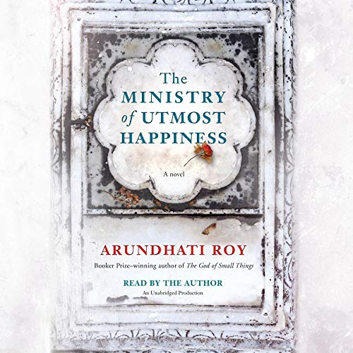 The Ministry of Utmost Happiness Audiobook By Arundhati Roy cover art