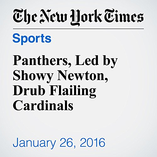 Panthers, Led by Showy Newton, Drub Flailing Cardinals audiobook cover art