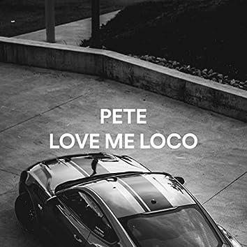 Love Me Loco