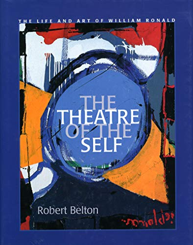Belton, R: Theatre of the Self: The Life and Art of William