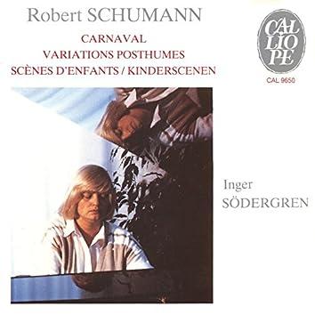 Schumann: Carnaval, Variations posthumes & Scènes d'enfants