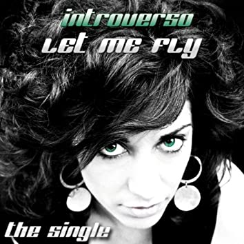 Let Me Fly (The Single)
