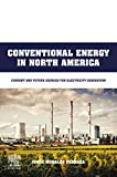Conventional Energy in North America: Current and Future Sources for Electricity Generation