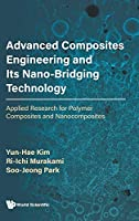 Advanced Composites Engineering and Its Nano-bridging Technology: Applied Research for Polymer Composites and Nanocomposites
