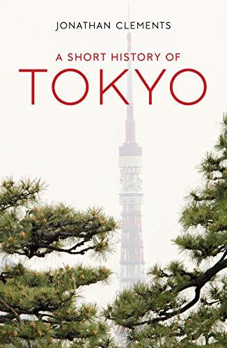 A Short History of Tokyo (Armchair Traveller)