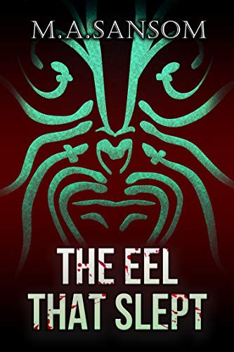 The Eel That Slept: A murder mystery set in the mountains of New Zealand, where gods and monsters of Maori mythology still haunt the rivers and valleys.