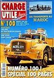 CHARGE UTILE MAGAZINE [No 100] du 01/04/2001 - LES TRANSPORTS AU MAROC - NUMERO 100 - SPECIAL 100 PAGES - 100 ANS DE TRACTEURS EN FRANCE - UNE VISITE CHEZ CHAUSSON