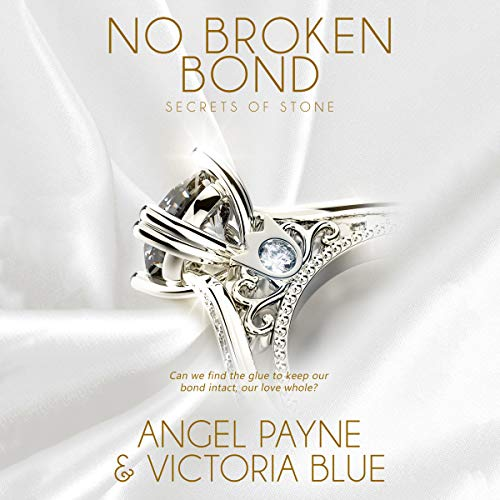 No Broken Bond     Secrets of Stone, Book 7              By:                                                                                                                                 Angel Payne,                                                                                        Victoria Blue                               Narrated by:                                                                                                                                 Jason Clarke,                                                                                        Devon Grace                      Length: 8 hrs and 56 mins     14 ratings     Overall 4.9