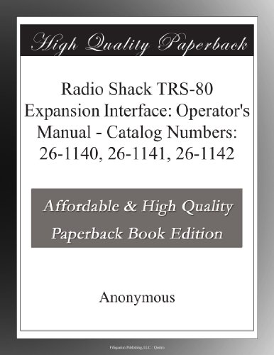 Radio Shack TRS-80 Expansion Interface: Operator's Manual - Catalog Numbers: 26-1140, 26-1141, 26-1142