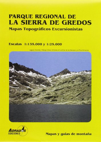 Parque regional de la Sierra de Gredos. Mapa excursionista escala 1:25000: mapa excursionista escala 1:25000