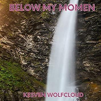Below My Moment